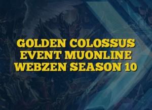GOLDEN COLOSSUS EVENT MUONLINE WEBZEN SEASON 10