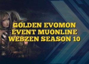GOLDEN EVOMON EVENT MUONLINE WEBZEN SEASON 10