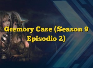 Gremory Case (Season 9 Episodio 2)