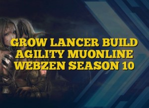 GROW LANCER BUILD AGILITY MUONLINE WEBZEN SEASON 10