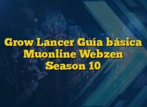 Grow Lancer Guía básica Muonline Webzen Season 10