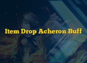 Item Drop Acheron Buff