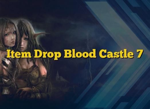Item Drop Blood Castle 7