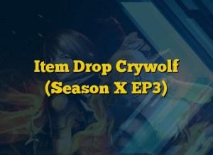 Item Drop Crywolf (Season X EP3)