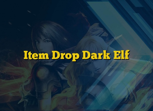 Item Drop Dark Elf