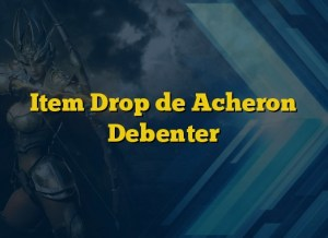 Item Drop de Acheron Debenter