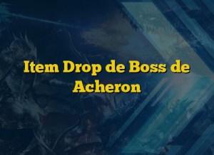 Item Drop de Boss de Acheron