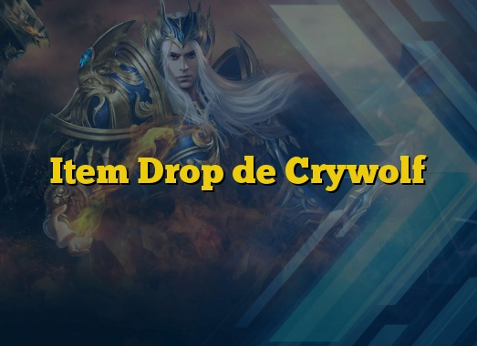 Item Drop de Crywolf