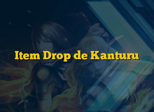 Item Drop de Kanturu