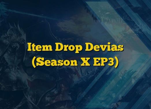Item Drop Devias (Season X EP3)