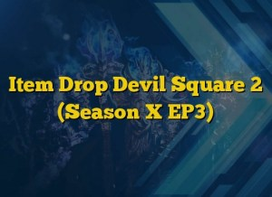 Item Drop Devil Square 2 (Season X EP3)