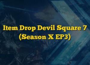Item Drop Devil Square 7 (Season X EP3)