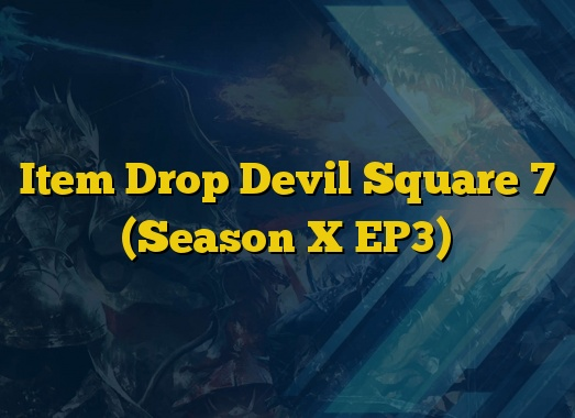 Item Drop Devil Square 7 (Season X EP3)