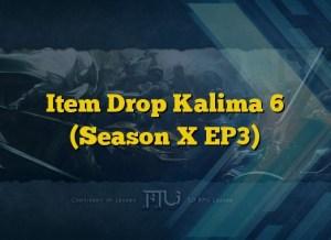 Item Drop Kalima 6 (Season X EP3)
