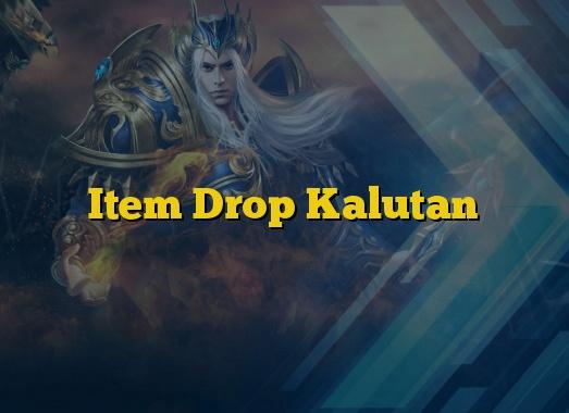 Item Drop Kalutan