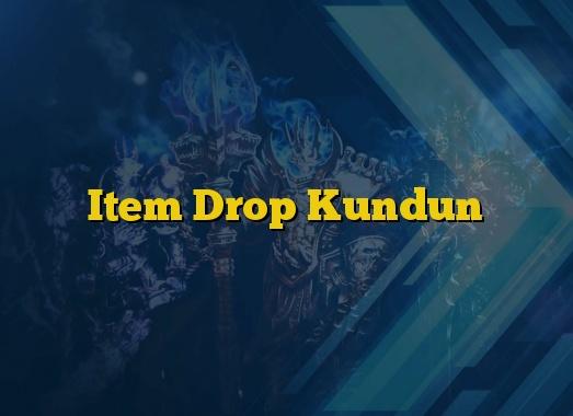 Item Drop Kundun