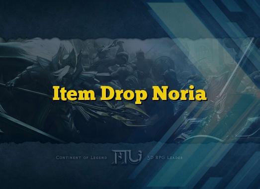 Item Drop Noria