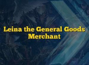 Leina the General Goods Merchant