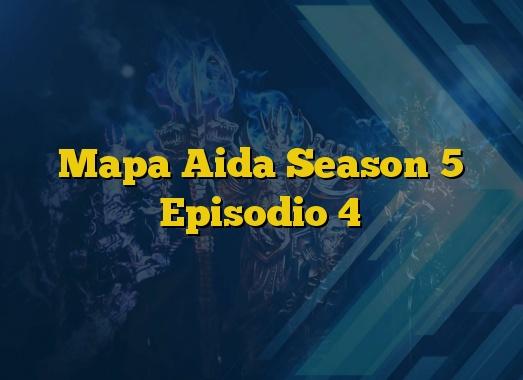 Mapa Aida Season 5 Episodio 4