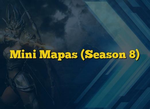 Mini Mapas (Season 8)