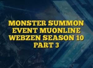 MONSTER SUMMON  EVENT MUONLINE WEBZEN SEASON 10 PART 3