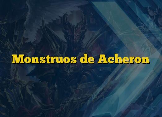 Monstruos de Acheron