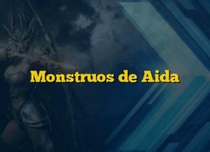 Monstruos de Aida