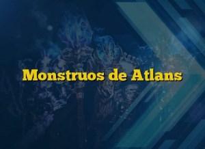 Monstruos de Atlans