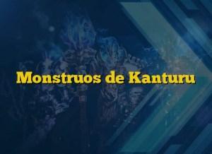 Monstruos de Kanturu
