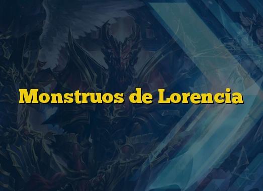 Monstruos de Lorencia