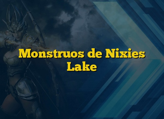 Monstruos de Nixies Lake