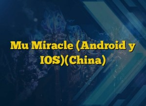 Mu Miracle (Android y IOS)(China)