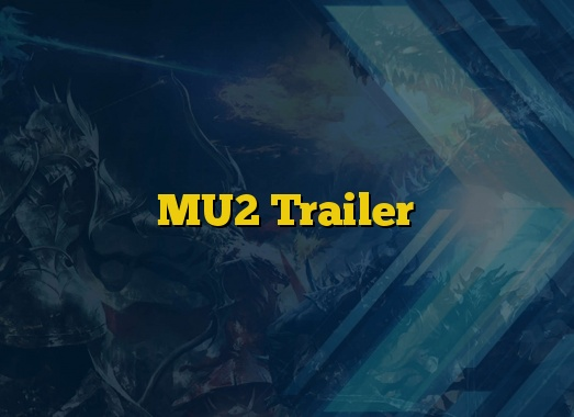 MU2 Trailer