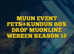 MUUN EVENT PETS+KUNDUN BOX DROP MUONLINE WEBZEN SEASON 10