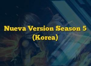 Nueva Version Season 5 (Korea)