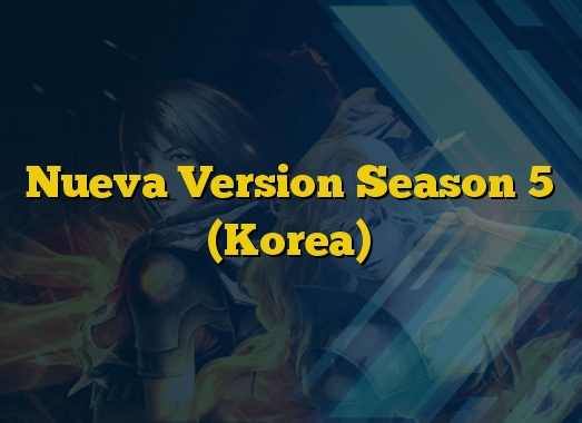 Nueva Version Season 5 (Korea)