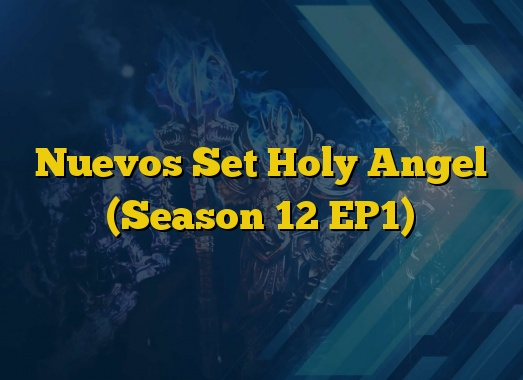 Nuevos Set Holy Angel (Season 12 EP1)