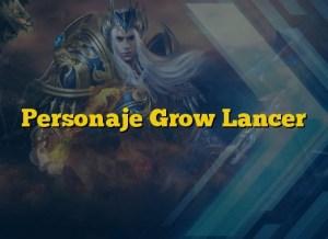 Personaje Grow Lancer