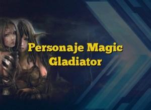 Personaje Magic Gladiator