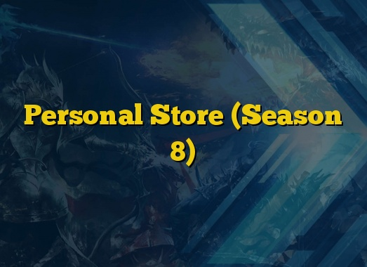 Personal Store (Season 8)