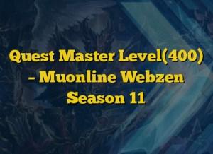 Quest Master Level(400) – Muonline Webzen Season 11