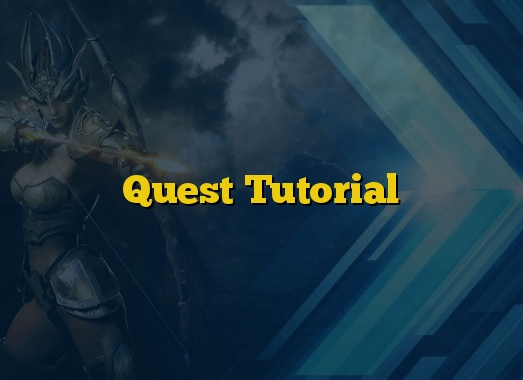 Quest Tutorial