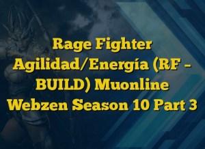 Rage Fighter Agilidad/Energía (RF – BUILD) Muonline Webzen Season 10 Part 3