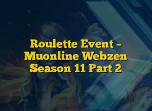 Roulette Event – Muonline Webzen Season 11 Part 2