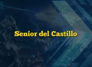 Senior del Castillo