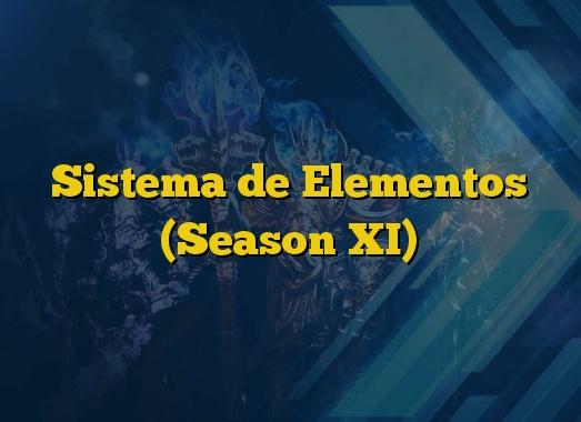 Sistema de Elementos (Season XI)