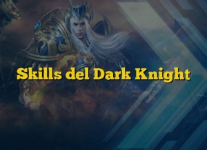 Skills del Dark Knight