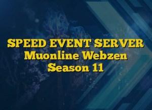 SPEED EVENT SERVER Muonline Webzen Season 11