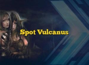 Spot Vulcanus