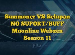 Summoner VS Selupan NO SUPORT/BUFF Muonline Webzen Season 11